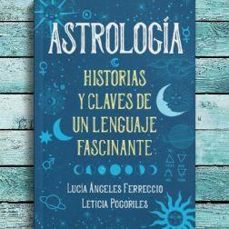 Astrología: claves para conocer tu futuro
